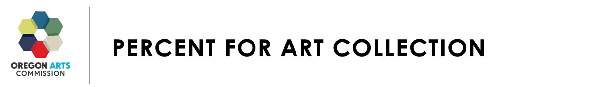 Oregon Arts Commission - Percent for Art Collection